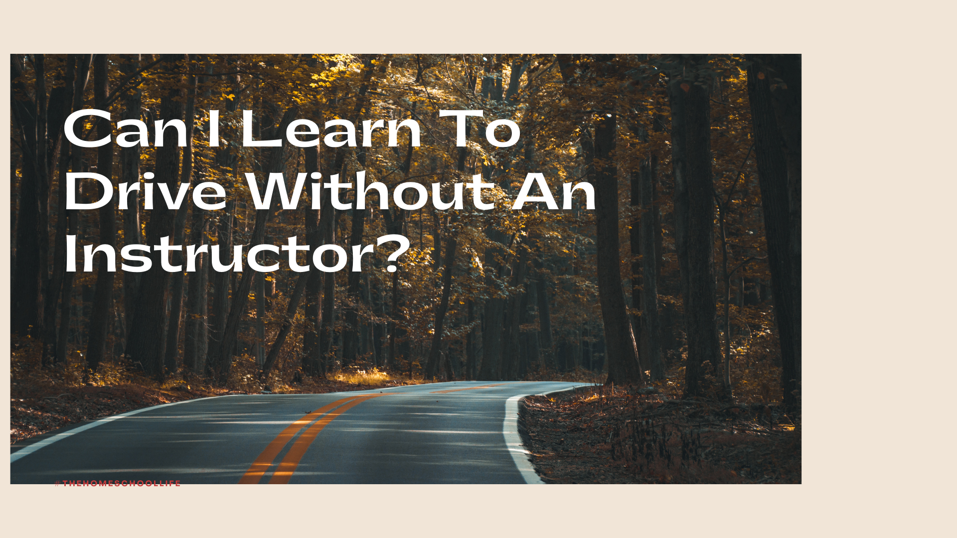 Can I Learn To Drive Without An Instructor?