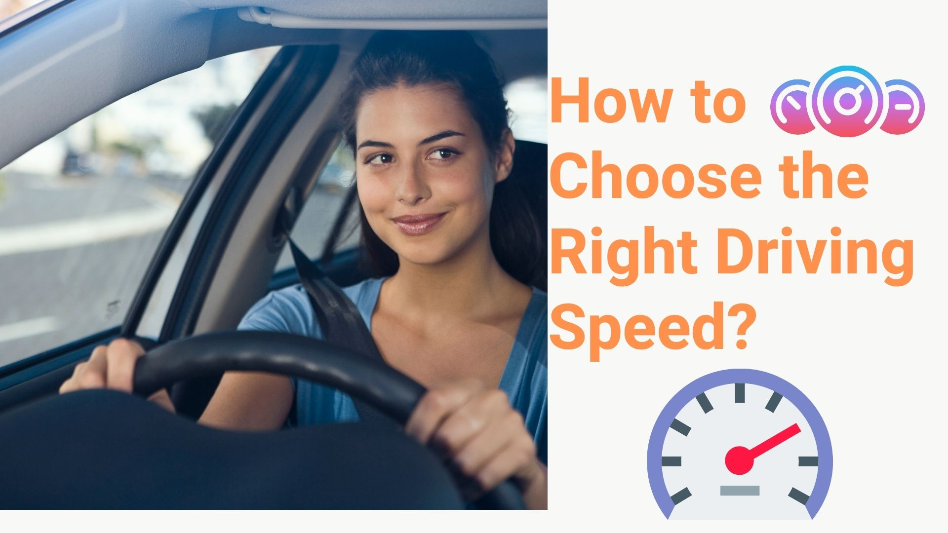 consider the following when choosing driving speed